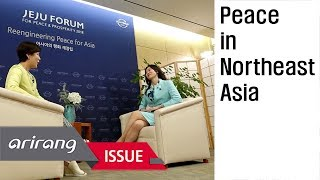 [Arirang Special] Cooperation for Peace in Northeast Asia