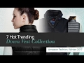 7 Hot Trending Down Vest Collection Amazon Fashion, Winter 2017