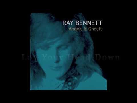 Lay Your Head Down —  Ray Bennett