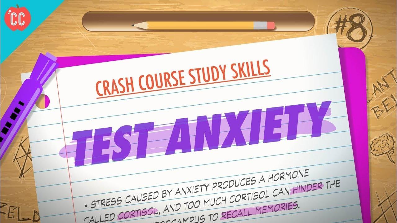 Test Anxiety: Crash Course Study Skills #8