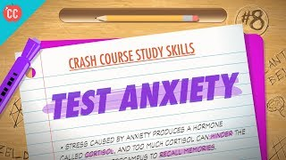 Test Anxiety: Crash Course Study Skills #8