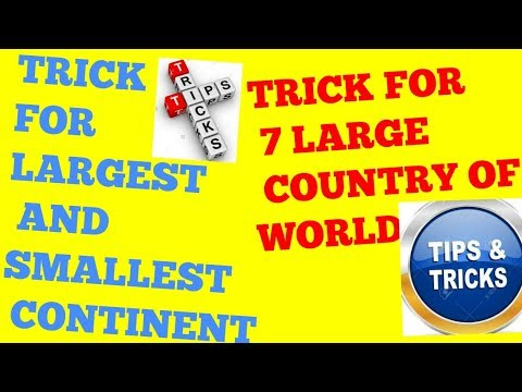 TRICKS for CONTINENT & 7 largest countries of world