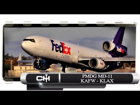 [FSX] PMDG MD-11   The Life of a Virtual Cargo Pilot   FedEx Global Tour EP02   KAFW to KLAX