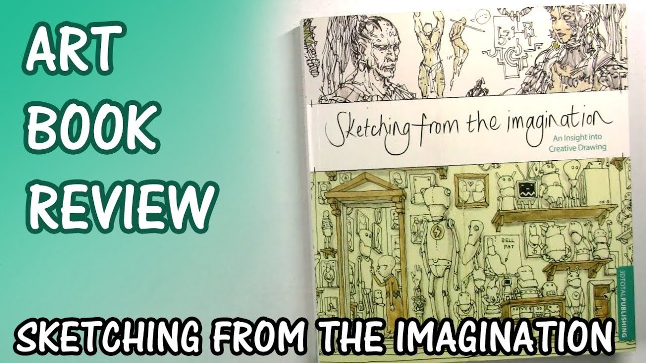 Sketching from the Imagination An Insight into Creative Drawing
