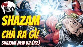 BLACK ADAM XUẤT HIỆN!   SHAZAM NEW 52 PHẦN 2