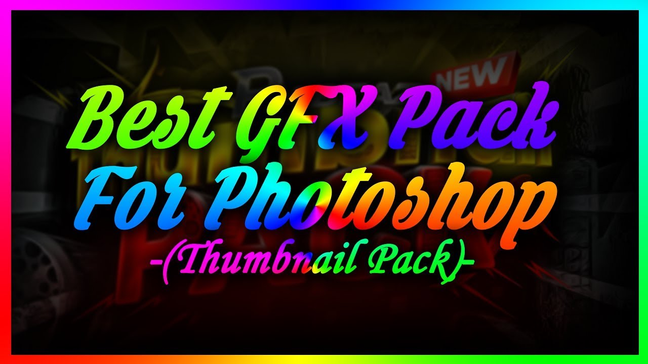 Best GFX [Thumbnail Pack] For Photoshop CC - Thumbnail Pack BY RABEAZ