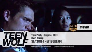Matt Young - This Party (Original Mix) | Teen Wolf 4x04 Music [HD]