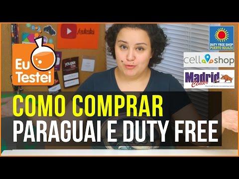Como comprar no Paraguai e no Duty Free da Argentina - EuTestei Brasil