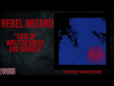 REBEL WIZARD - EASE OF WRETCHEDNESS AND WONDER