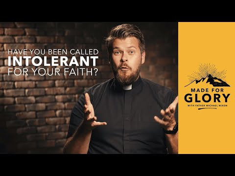 Made For Glory // Have You Been Called Intolerant For Your Faith?