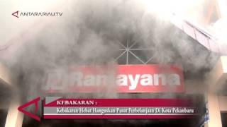Kebakaran Hebat Hanguskan Pusat Perbelanjaan Di Kota Pekanbaru