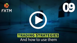 09 TRADING STRATEGIES | FXTM Forex Education