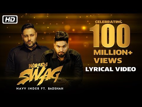 Wakhra Swag | Lyrical Video | Navv Inder feat. Badshah | Celebrating 100 Million Views