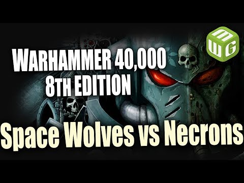 Space Wolves vs Necrons Warhammer 40k 8th Edition Battle Report Ep 89