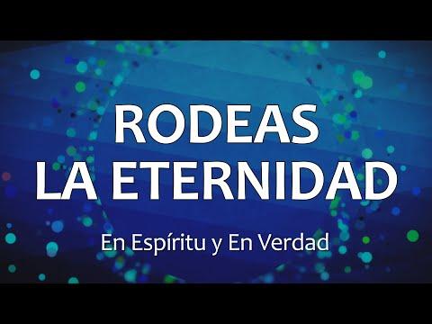 C0068 RODEAS LA ETERNIDAD - En Espíritu Y En Verdad (Letras)