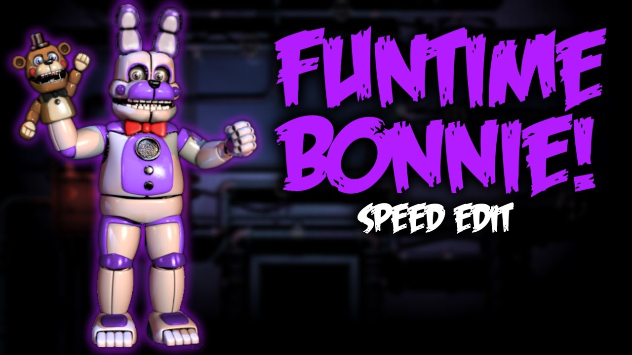 funtime bonnie speed edit version 2 youtube