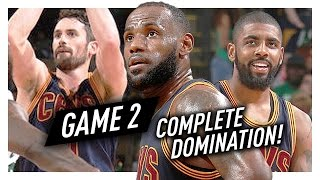 LeBron James, Kyrie Irving & Kevin Love Game 2 Highlights vs Celtics 2017 Playoffs ECF - DOMINATION!