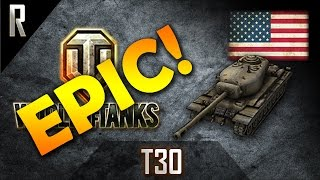 ► World of Tanks - Epic Games: T30 [8 kills, 8608 dmg]