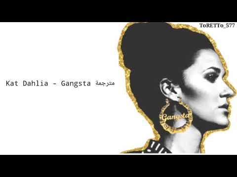 Kat Dahlia - Gangsta مترجمة