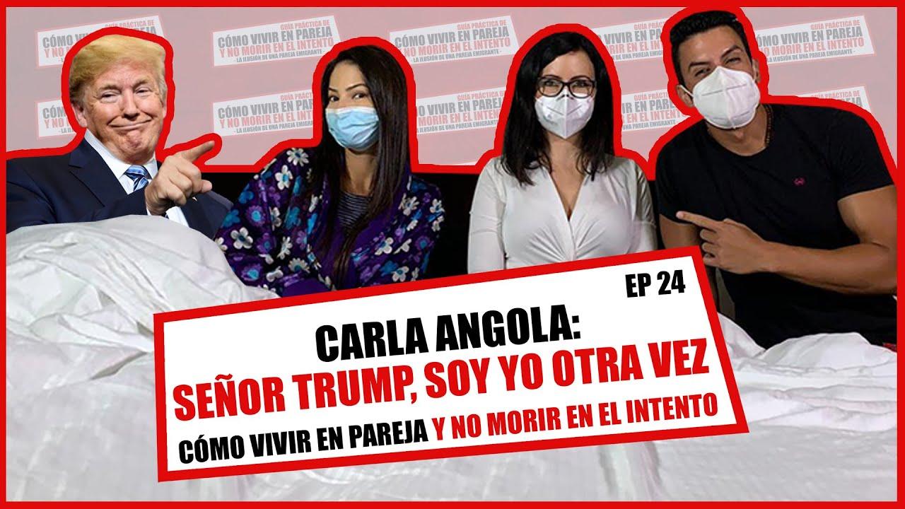 Cómo vivir en pareja y no morir en el intento, Carla Angola nos cuenta la verdadde Trump y Guaido.