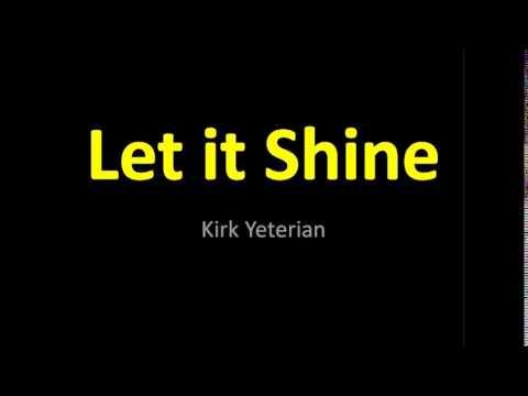 Let it Shine - Kirk Yeterian