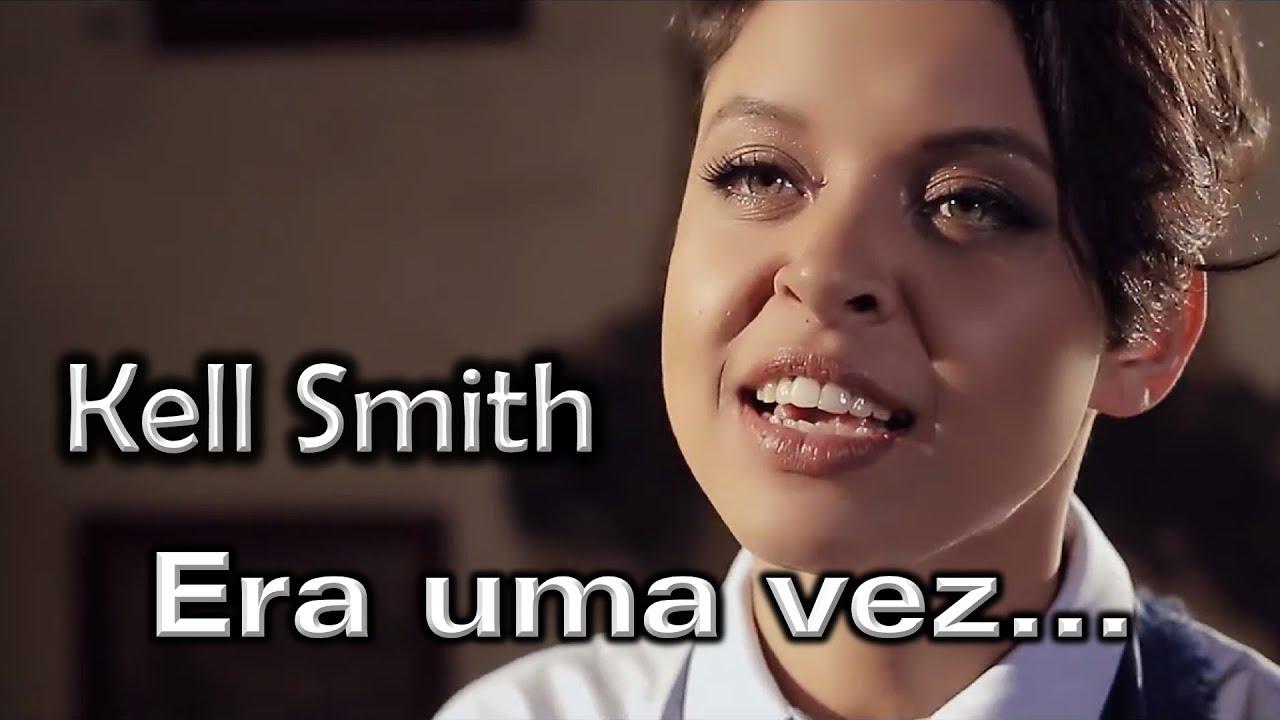 Kell Smith - Era Uma Vez
