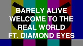 Barely Alive - Welcome To The Real World ft. Diamond Eyes