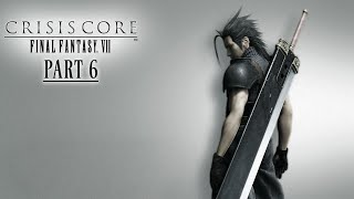 Crisis Core: Final Fantasy VII - Part 6 GAMEPLAY WALKTHROUGH [NO COMMENTARY]