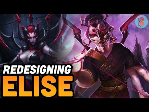 Fixing LOL's Boring Champs: Elise