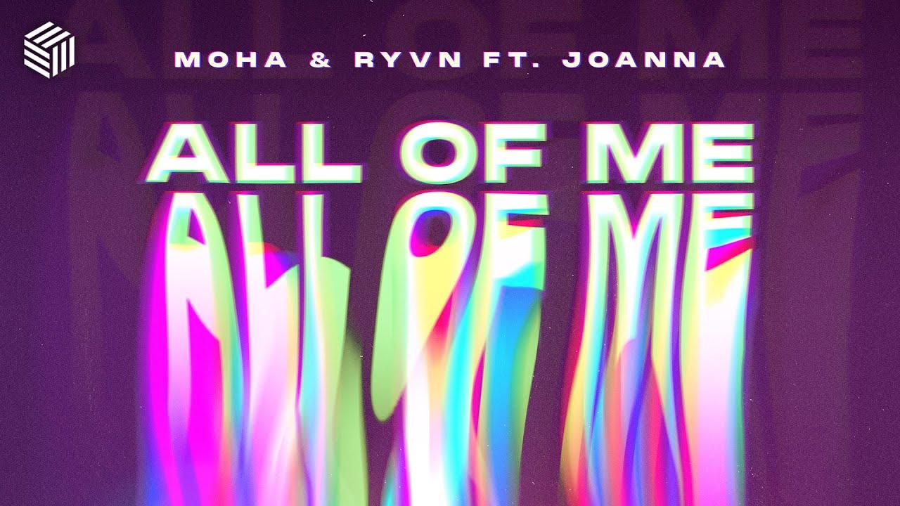 MOHA & RYVN - All of Me (ft Joanna)
