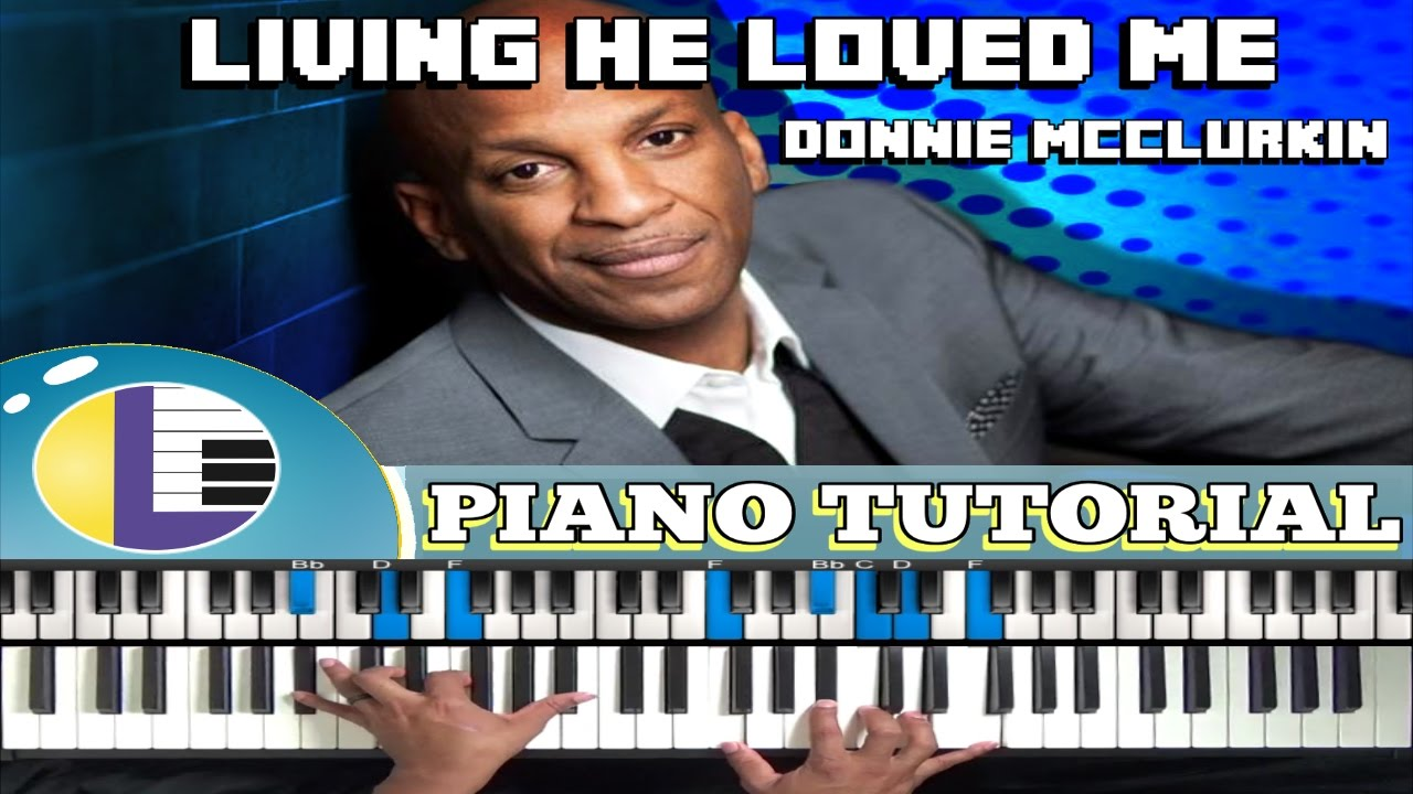 Living he loved me piano tutorial living he loved me donnie living he loved me piano tutorial living he loved me donnie mcclurkin gospel piano tutorials hexwebz Images