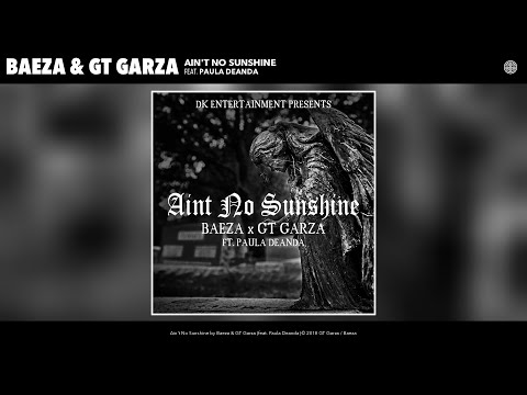 Baeza - Ain't No Sunshine (Audio) (feat. Paula Deanda)