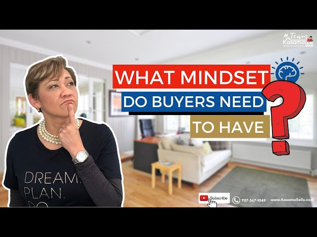 What Mindset Do Buyers Need To Have? | Kasama Lee