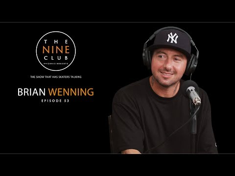 Brian Wenning | The Nine Club With Chris Roberts - Episode 53