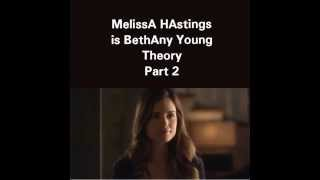 Melissa is Bethany (Pretty Little Liars Theory) P2
