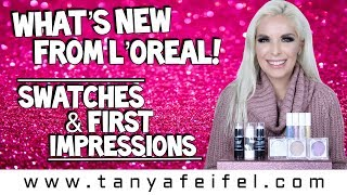 What's New From L'Oreal! | Drugstore | Swatches & First Impressions | Tanya Feifel-Rhodes