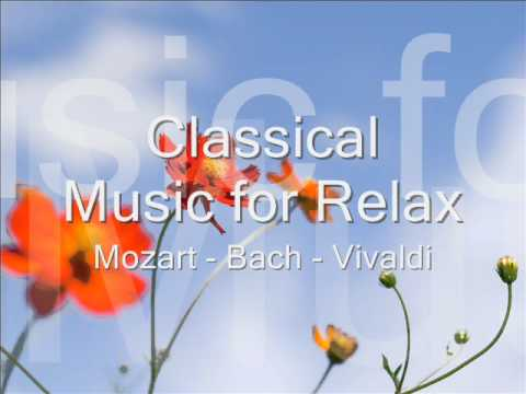 Best Classical Music for Relax : Mozart Bach Vivaldi