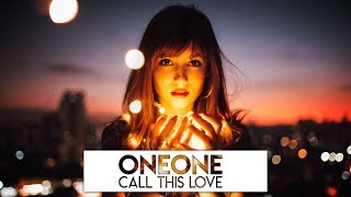 2019 OneOne - Call This Love