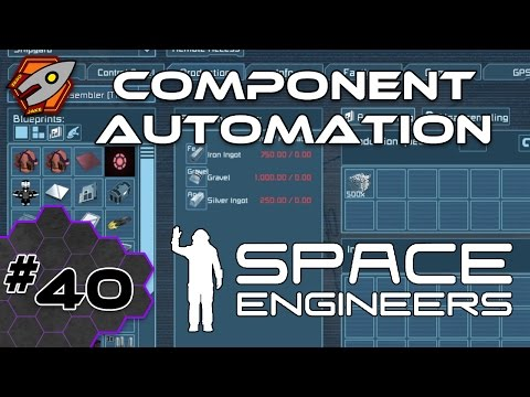 Space Engineers - Component Automation (finale) - Episode 40