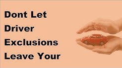 Dont Let Driver Exclusions Leave Your Insured Bare -  2017 Driver Insurance Tips