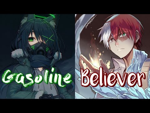 Nightcore ↪ Believer ✗ Gasoline  {Switching Vocals}