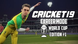 CRICKET 19 CAREER MODE | World Cup Edition #1