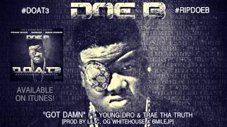 "Doe B ""Got Damn"" [Offical Audio] Young Dro, Trae Tha Truth"