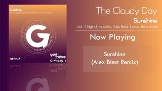 The Cloudy Day - Sunshine (Alex Blest Remix) [GTD018] OUT NOW!!