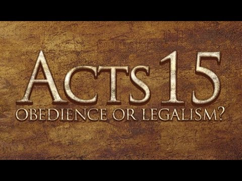 Acts 15 - Obedience or Legalism? - 119 Ministries