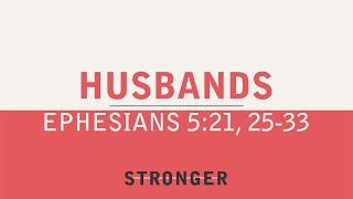 """""""Husbands"""" (Ephesians 5:21, 25-33)"""