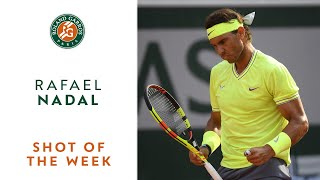 Shot of the Week - Rafael Nadal | Roland-Garros 2019