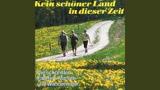 Medley: Morgen will mein Schatz verreisen / Drum Mädel weine nicht / Nun ade, du mein lieb...
