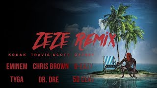 Zeze Remix Eminem, Tyga, G-Eazy, Chris Brown, Travis Scott, Dr. Dre, 50 Cent, Offset, Kodak Black.mp3