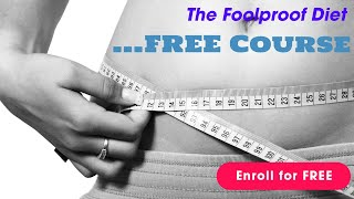 Foolproof Weight Loss Program - Fool Proof Diet Plan - FREE Course